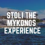STOLI THE MYKONOS EXPERIENCE